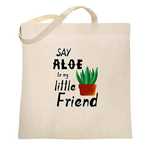 Say Aloe To My Little Friend Plant Funny Natural 15x15 inches Large Canvas Tote Bag Women