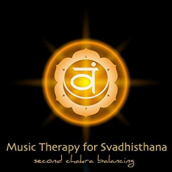 Music Therapy for Svadhisthana, Second Chakra Balancing – Soothing Sounds for Mula Bandha, Kegel Exercise & Yoga for Sex