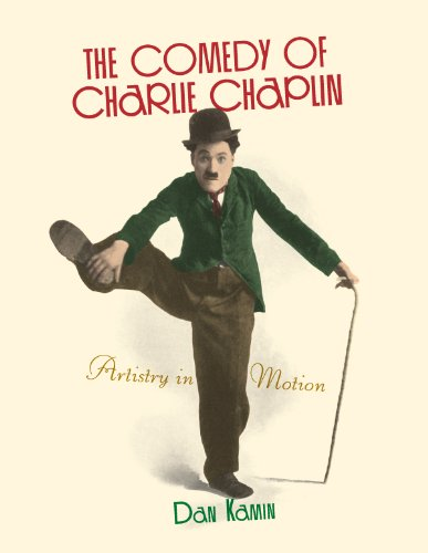 The Comedy of Charlie Chaplin: Artistry in Motion (English Edition)