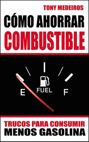 Cómo Ahorrar Combustible: Trucos para Consumir Menos Gasolina