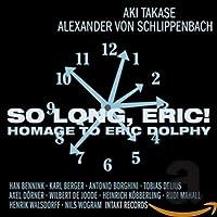So Long, Eric! a Homage to Eri