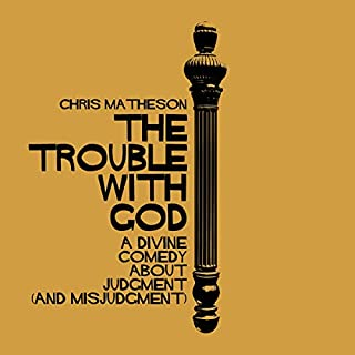 The Trouble with God     A Divine Comedy About Judgment (and Misjudgment)              Auteur(s):                                                                                                                                 Chris Matheson                               Narrateur(s):                                                                                                                                 Chris Matheson                      Durée: 3 h et 18 min     1 évaluation     Au global 5,0