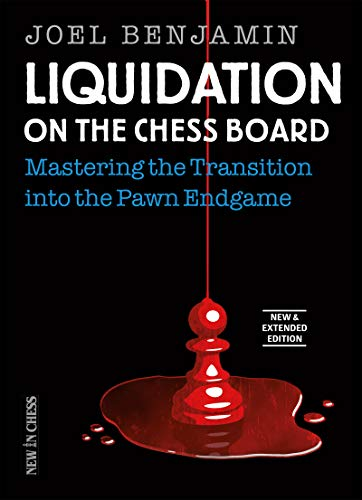 Liquidation on the Chess Board New & Extended: Mastering the Transition into the Pawn Endgame (English Edition)