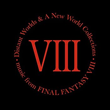 Distant Worlds & a New World Collections  Music from Final Fantasy VIII