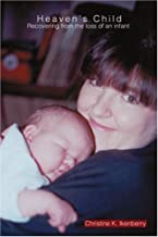 Heaven's Child: Recovering from the loss of an infant