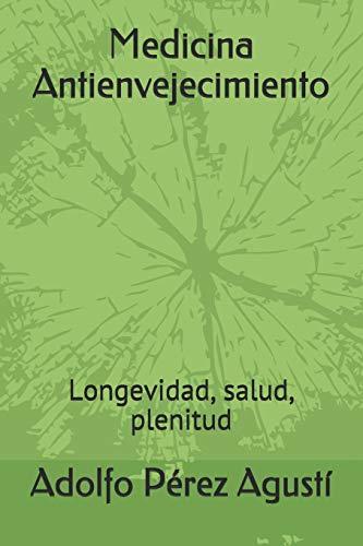 Medicina Antienvejecimiento: Longevidad, salud, plenitud (Spanish Edition)