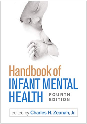 Compare Textbook Prices for Handbook of Infant Mental Health, Fourth Edition Fourth Edition ISBN 9781462537105 by Zeanah Jr., Charles H.