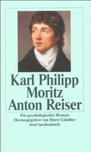 Anton Reiser: Ein psychologischer Roman (insel taschenbuch)