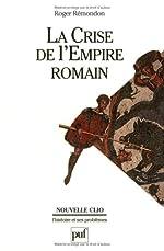La Crise de l'Empire Romain de Marc Aurèle à Anastase de Roger Remondon