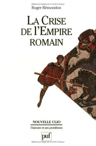 La Crise de l'Empire Romain de Marc Aurèle à Anastase