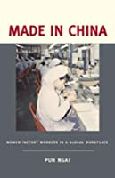 Made in China: Women Factory Workers in a Global Workplace by Pun Ngai(2005-04-05)
