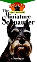 The Miniature Schnauzer: An Owner′s Guide to a Happy Healthy Pet