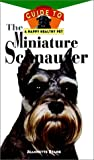 The Miniature Schnauzer: An Owner's Guide to a Happy Healthy Pet