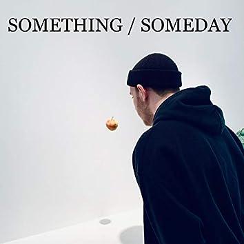 Something Someday