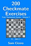 200 Checkmate Exercises From Tournament Games - Volume 2-Cicero, Sam