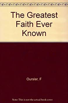Paperback The Greatest Faith Ever Known Book