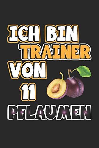 Ich bin Trainer von 11 Pflaumen: Notizbuch Geschenk-Idee | Karo | A5 | 120 Seiten (German Edition)