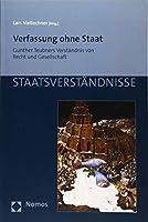Verfassung Ohne Staat: Gunther Teubners Verstandnis Von Recht Und Gesellschaft