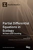 Partial Differential Equations in Ecology: 80 Years and Counting