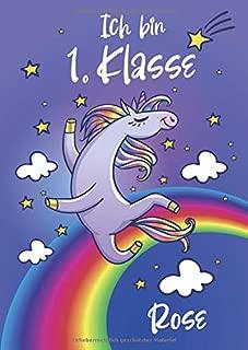 Ich bin erste Klasse - Rose: Einhorn Schreiblernheft und Malbuch A4 110 Seiten, Geschenk für Mädchen zur Einschulung und zum Buchstaben schreiben lernen (German Edition)