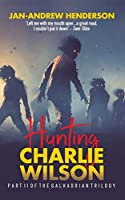 Hunting Charlie Wilson: (Revised and Updated) (The Galhadrian Trilogy)