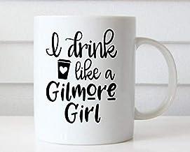 قدح أبيض مطبوع عليه I Drink Like A Gilmore Girl
