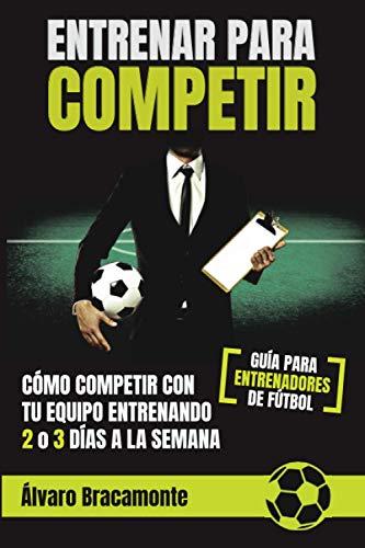 Entrenar para competir: Cómo competir con tu equipo entrenando 2 o 3...