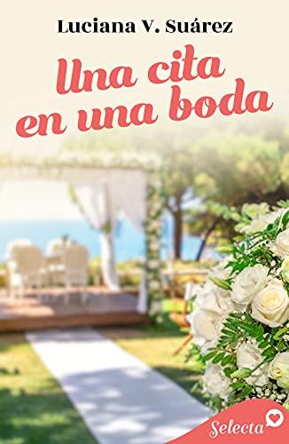 Una cita en una boda de Luciana V. Suárez