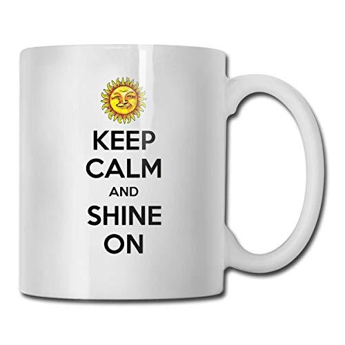 Keep Calm And Shine On (Soulful Sun) Taza de café de cerámica Taza de té para oficina y hogar Taza perfecta