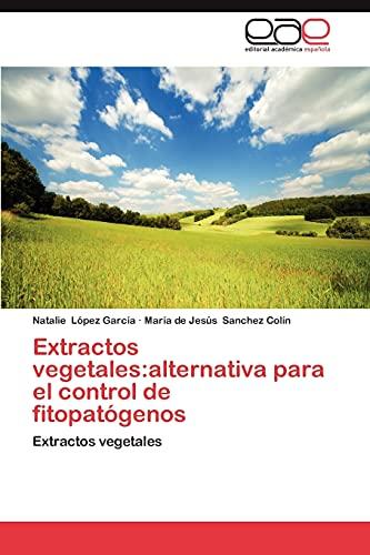 Extractos Vegetales: Alternativa Para El Control de Fitopatogenos