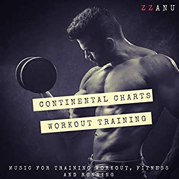 Continental Charts Workout Training (Music for Training Workout, Fitness and Running)