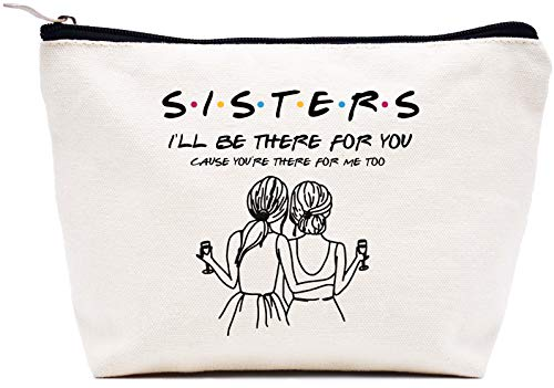 Makeup Bag Gift for Sister Best Friends Bestie BFF,Cosmetic Bag Gift for Her,Friends TV Show Present,Birthday Valentines Day Wedding Christmas Graduation Gift for Women,Sisters I'll Be There For You