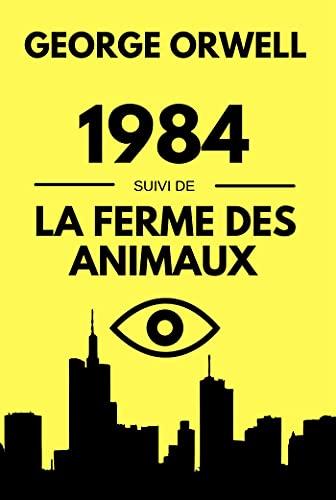 1984 suivi de La ferme des Animaux de George Orwell : Deux Livres en Un   Édition Originale