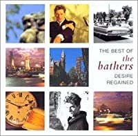 Desire Regained: Best of by Bathers