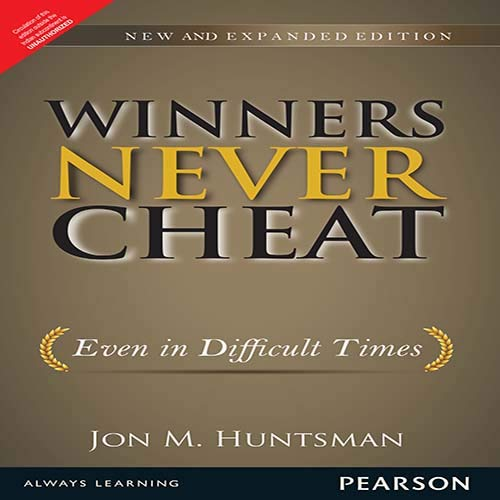 Winners Never Cheat : Even in Difficult Times, New and Expanded Edition 1/Ed