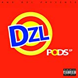 DZL Pods [Explicit]