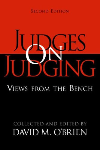 Judges on Judging: Views from the Bench (Chatham House Studies in Political Thinking)