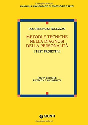 Metodi e tecniche nella diagnosi della personalità. I test proiettivi
