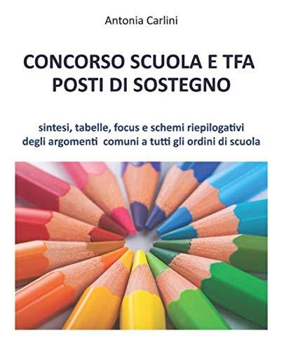 CONCORSO SCUOLA E TFA POSTI DI SOSTEGNO: Sintesi, tabelle, focus e schemi riepilogativi degli argomenti comuni a tutti gli ordini di scuola
