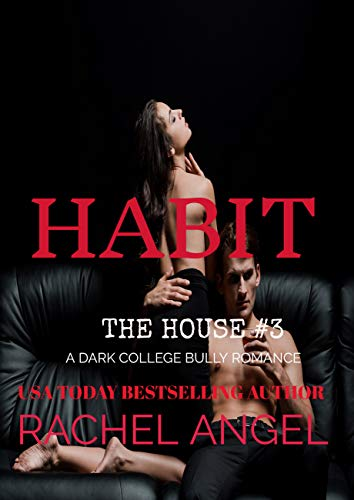HABIT: A Contemporary RH New Adult College Dark Romance (The House Series Book 3) (English Edition)