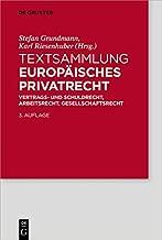 Textsammlung Europäisches Privatrecht: Vertrags- und Schuldrecht, Arbeitsrecht, Gesellschaftsrecht (German Edition)