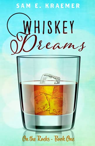 Whiskey Dreams (On The Rocks, Band 1)