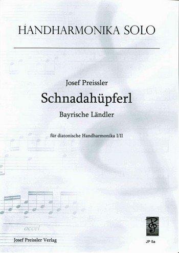 Preissler, Josef: Schnaderhüpferl : Ländler für diatonische Handharmonika