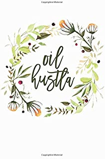 Oil Hustla: 6x9 120 Page Blank Line Journal Notebook, Keep Notes on Essential Oil Business/ Favorite Recipes/ Journaling