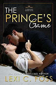 The Prince's Game (Mershano Empire Book 1) by [Lexi C. Foss]