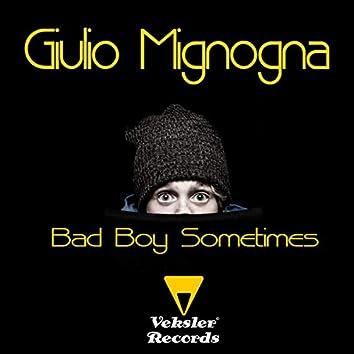 Bad Boy Sometimes