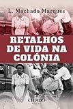Retalhos de vida na colónia – S.T.P