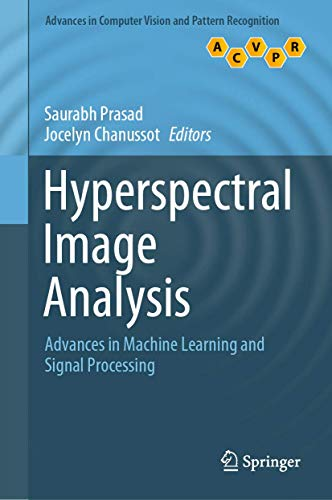 Compare Textbook Prices for Hyperspectral Image Analysis: Advances in Machine Learning and Signal Processing Advances in Computer Vision and Pattern Recognition 1st ed. 2020 Edition ISBN 9783030386160 by Prasad, Saurabh,Chanussot, Jocelyn