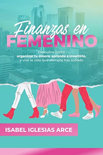 FINANZAS EN FEMENINO de Isabel Iglesias Arce