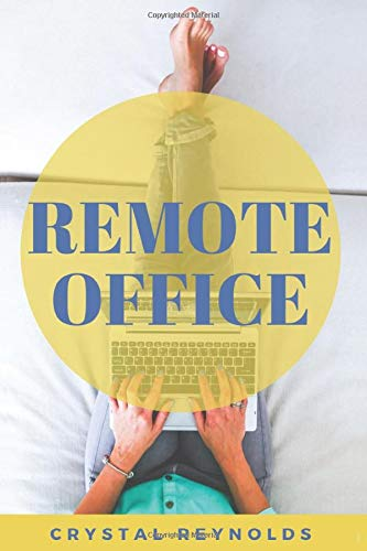 Remote Office: The Ultimate Guide to Working From Home